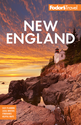 Fodor's New England: With the Best Fall Foliage Drives & Scenic Road Trips (Full-Color Travel Guide #33) Cover Image