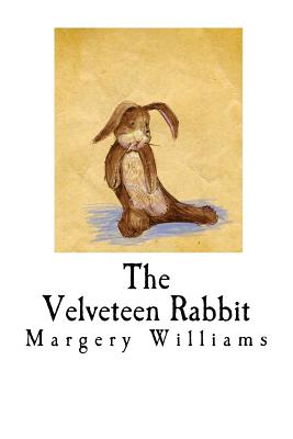 The Velveteen Rabbit: How Toys Become Real Cover Image