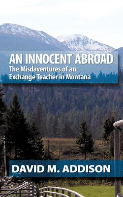 An Innocent Abroad: The Misdaventures of an Exchange Teacher in Montana Cover Image
