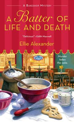 A Batter of Life and Death: A Bakeshop Mystery Cover Image