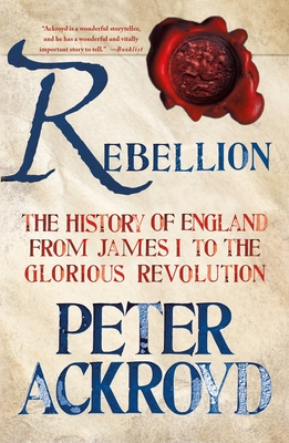 Rebellion: The History of England from James I to the Glorious Revolution cover