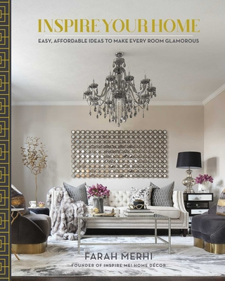 Inspire Your Home: Easy Affordable Ideas to Make Every Room Glamorous Cover Image