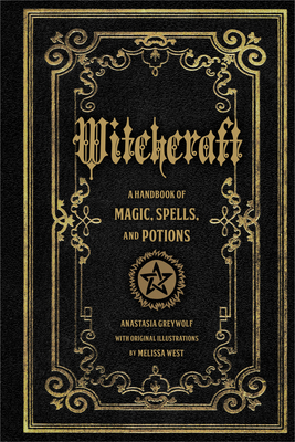 Witchcraft: A Handbook of Magic Spells and Potions (Mystical Handbook #1) Cover Image