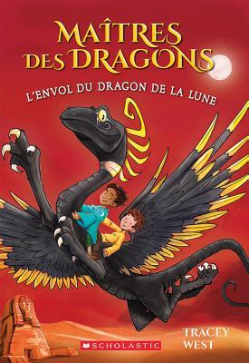 Ma?tres Des Dragons: N? 6 - l'Envol Du Dragon de la Lune (Maitres Des Dragons #6) Cover Image