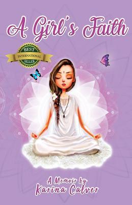 A Girl's Faith: A Memoir by Karina Calver Cover Image