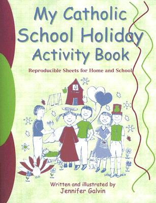 My Catholic School Holiday Activity Book: Reproducible Sheets for Home and School Cover Image