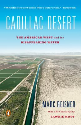 Cadillac Desert: The American West and Its Disappearing Water, Revised Edition Cover Image
