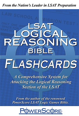 LSAT Logical Reasoning Bible Flashcards: A Comprehensive System for Attacking the Logical Reasoning Section of the LSAT Cover Image