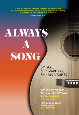 Always a Song: Singers, Songwriters, Sinners, and Saints - My Story of the Folk Music Revival Cover Image