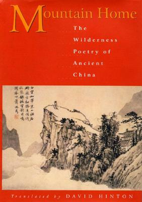 Mountain Home: The Wilderness Poetry of Ancient China Cover Image