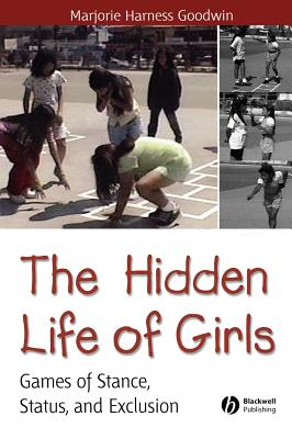 Hidden Life of Girls (Wiley Blackwell Studies in Discourse and Culture) Cover Image