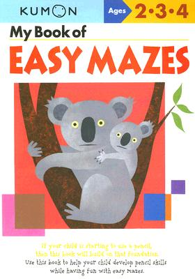 My Book of Easy Mazes: Ages 2-3-4 (Kumon Workbooks) Cover Image