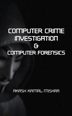 Computer Crime Investigation & Computer Forensics Cover Image