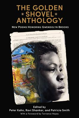 The Golden Shovel Anthology: New Poems Honoring Gwendolyn Brooks Cover Image