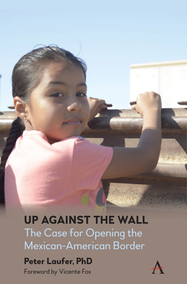 Up Against the Wall: The Case for Opening the Mexican-American Border Cover Image