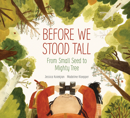 Before We Stood Tall: From Small Seed to Mighty Tree Cover Image