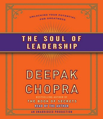 The Soul of Leadership: Unlocking Your Potential for Greatness Cover Image