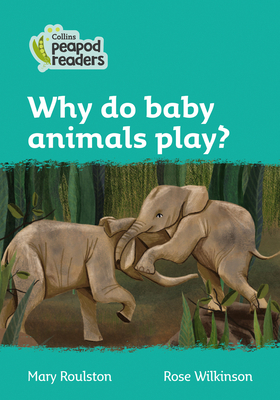 Why do baby animals play?: Level 3 (Collins Peapod Readers) Cover Image