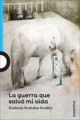 La Guerra Que Salvo Mi Vida (the War That Saved My Life) (Serie Azul) Cover Image