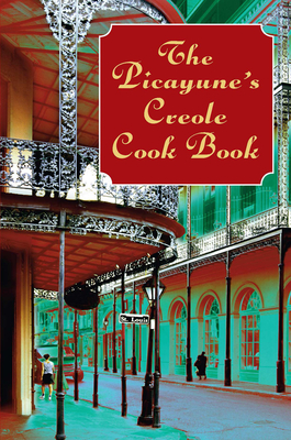 The Picayune's Creole Cook Book (American Antiquarian Cookbook Collection) Cover Image