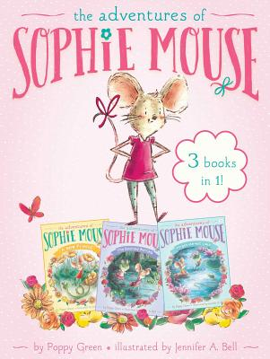 The Adventures of Sophie Mouse 3 Books in 1!: A New Friend; The Emerald Berries; Forget-Me-Not Lake Cover Image