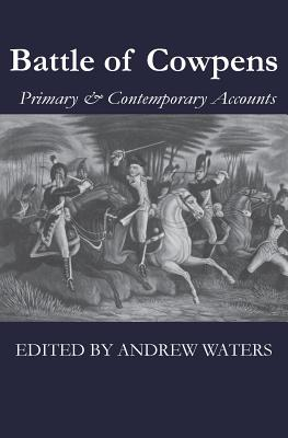 Battle of Cowpens: Primary & Contemporary Accounts Cover Image