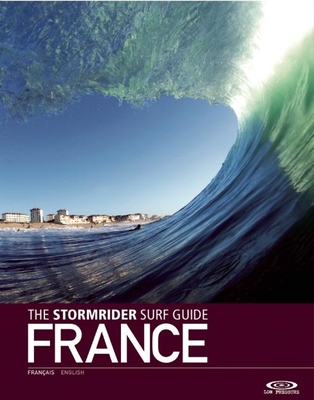 The Stormrider Surf Guide: France Cover Image