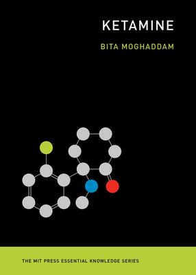 Ketamine (The MIT Press Essential Knowledge series) Cover Image