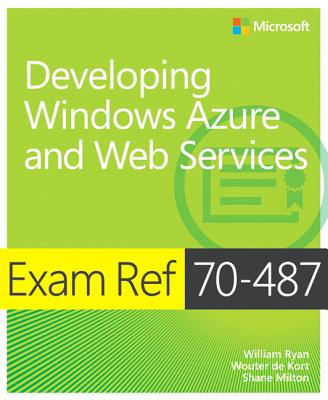 Exam Ref 70-487 Developing Windows Azure and Web Services (MCSD) Cover