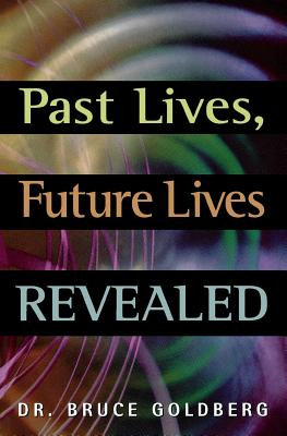 Past Lives, Future Lives Revealed Cover Image
