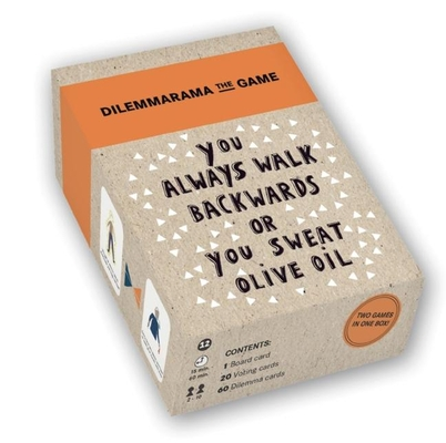 Dilemmarama the Game: You Always Walk Backwards or You Sweat Olive Oil Cover Image
