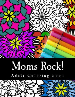 Moms Rock!: Relaxing Adult Coloring Book For Mom Cover Image