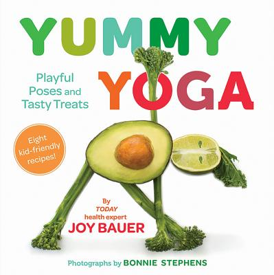 Yummy Yoga: Playful Poses and Tasty Treats Cover Image