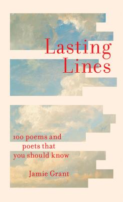 Lasting Lines: 100 Poems and Poets That You Should Know Cover Image