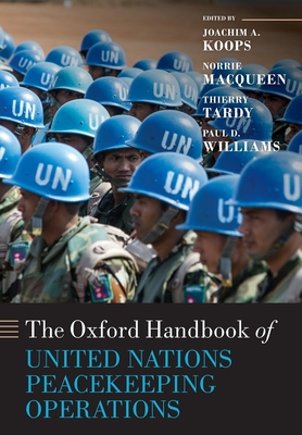 The Oxford Handbook of United Nations Peacekeeping Operations (Oxford Handbooks) Cover Image