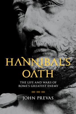 Hannibal's Oath: The Life and Wars of Rome's Greatest Enemy Cover Image