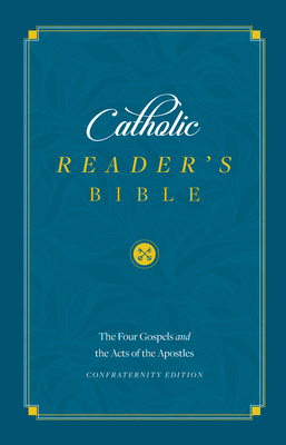 Catholic Reader's Bible: Four Gospels and Acts of the Apostles Cover Image