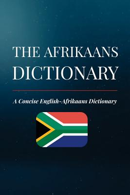 The Afrikaans Dictionary: A Concise English-Afrikaans Dictionary Cover Image