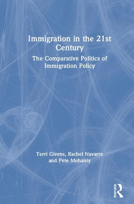 Immigration in the 21st Century: The Comparative Politics of Immigration Policy Cover Image