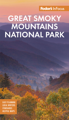 Fodor's Infocus Great Smoky Mountains National Park (Full-Color Travel Guide) Cover Image