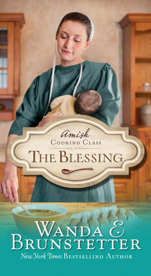 The Blessing (Amish Cooking Class #2) Cover Image