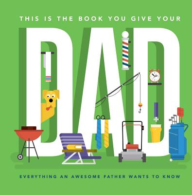 Cover for This Is the Book You Give Your Dad