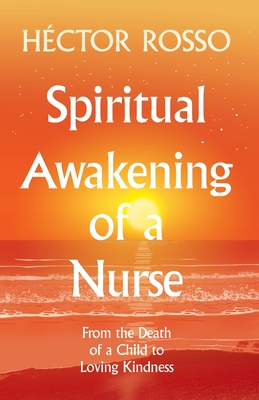 Spiritual Awakening of a Nurse: From the Death of a Child to Loving Kindness Cover Image