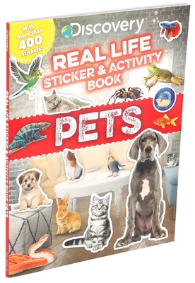 Discovery Real Life Sticker and Activity Book: Pets (Discovery Real Life Sticker Books) Cover Image