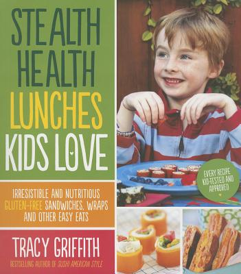 Stealth Health Lunches Kids Love Cover