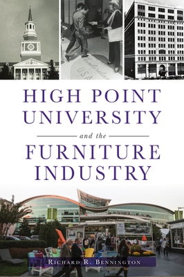 High Point University and the Furniture Industry Cover Image