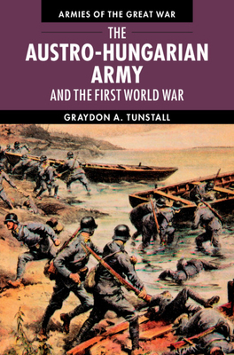 The Austro-Hungarian Army and the First World War (Armies of the Great War) Cover Image