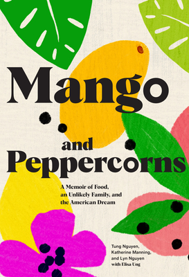 Mango and Peppercorns: A Memoir of Food, an Unlikely Family, and the American Dream Cover Image