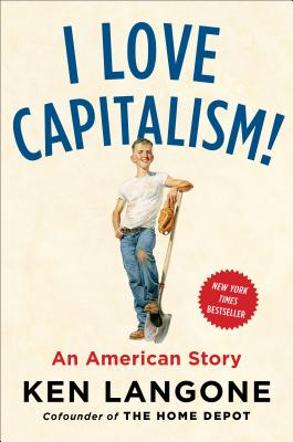 I Love Capitalism!: An American Story Cover Image