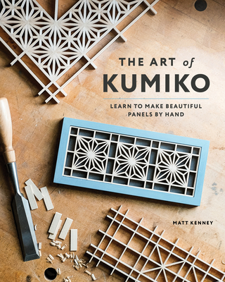 The Art of Kumiko: Learn to Make Beautiful Panels by Hand Cover Image
